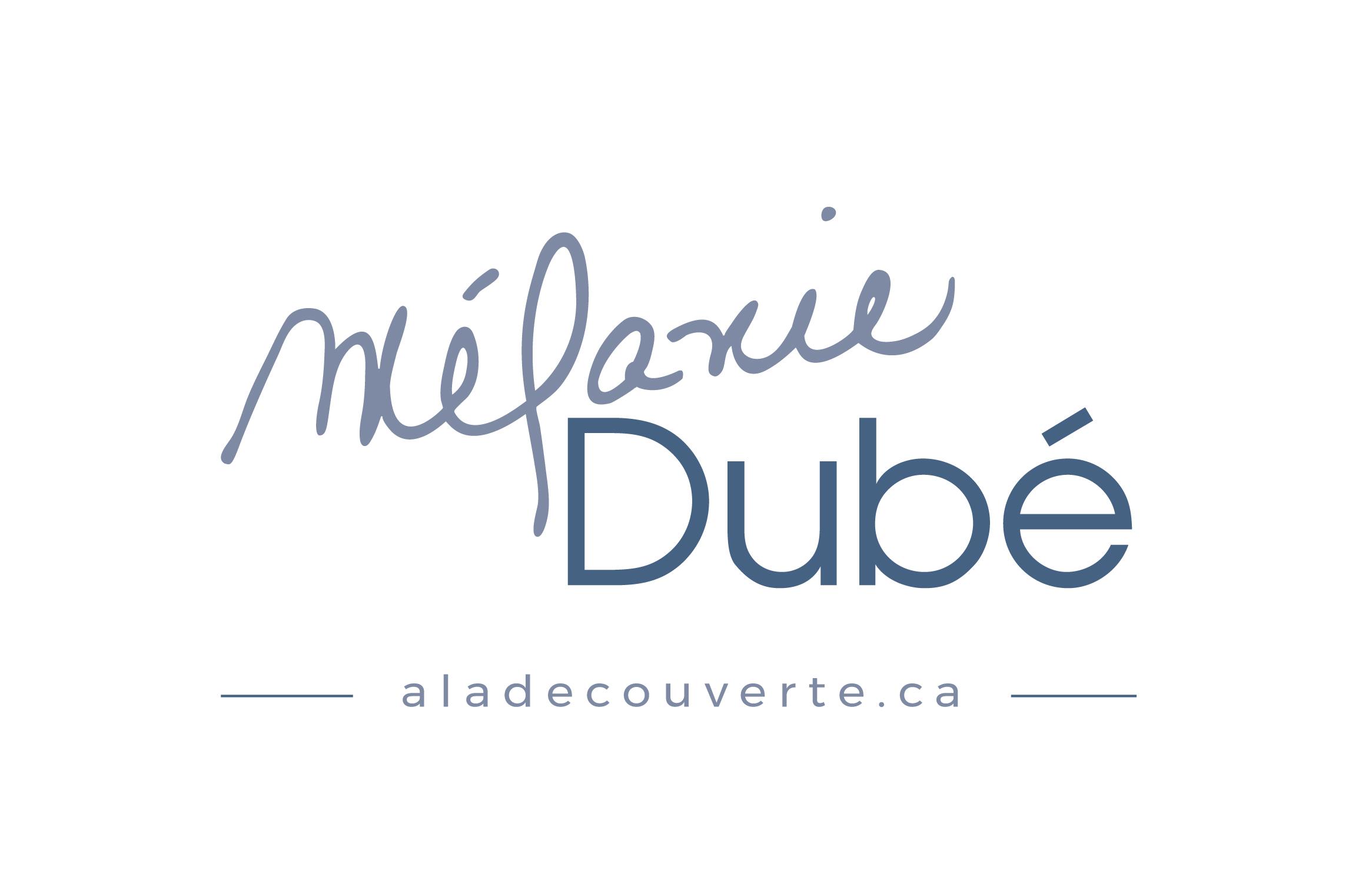 Mélanie Dubé À la découverte